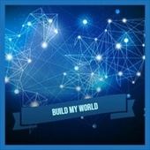 Build My World by Byron Lee, Bob Marley, The Uniques, The Gaylads, Delroy Wilson