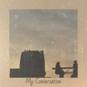 My Conversation by The Royals, Bob Marley, The Uniques, Jackie Mittoo, Derrick Morgan, Derrick Morgan