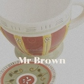 Mr Brown by The Gaylads, Delroy Wilson, The Paragons, Bob Marley, Jackie Mittoo, Derrick Morgan, The Royals, Byron Lee