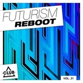 Futurism Reboot, Vol. 31 von Various Artists