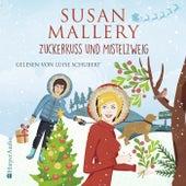Zuckerkuss und Mistelzweig (Fool's Gold 27) [Ungekürzt] von Susan Mallery