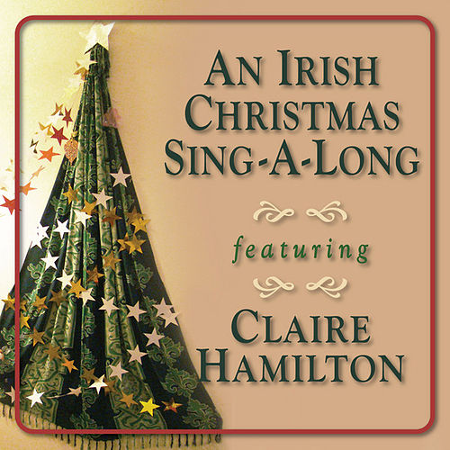 An Irish Christmas Sing-A-Long feat. Claire Hamilton by Claire Hamilton