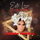 Esta Loca (Versión Tropical) de Olga Tañón
