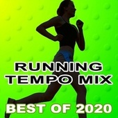 Running Tempo Mix, the Best Running Hits of 2020 (The Best Motivational Running and Jogging Music Playlist to Make Every Run Tracker Workout to a Success) de Various Artists