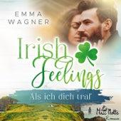 Irish Feelings. Als ich dich traf von Emma Wagner