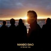 Vi lever nu by Mando Diao