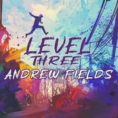 Level Three von Andrew Fields
