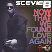 Now That We Found Love Again de Stevie B