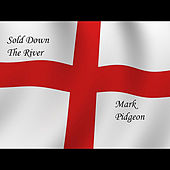 Sold Down the River by Mark Pidgeon