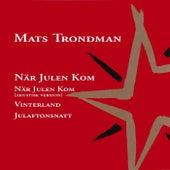 När Julen Kom by Mats Trondman