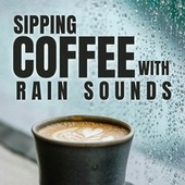 Sipping Coffee with Rain Sounds by Rain Sounds (2)