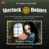 Odcinek 3: Wampir z Sussex von Sherlock Holmes
