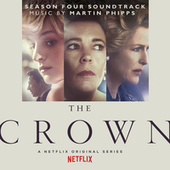 The Crown: Season Four (Soundtrack from the Netflix Original Series) von Martin Phipps