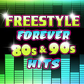 Freestyle Forever 80s & 90s Hits von Various Artists