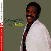 Words Of Love (Remastered) by George Kerr