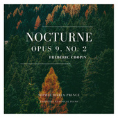 Nocturnes, Op 9: No. 2 in E-Flat Major by Sophie Maria Prince