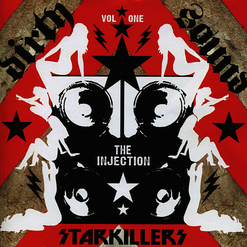 Starkillers - Dirty Sound Vol. 1 - The Injection (Continuous DJ Mix) by Starkillers