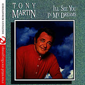 I'll See You In My Dreams (Remastered) by Tony Martin