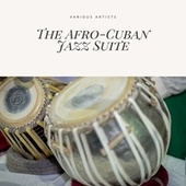 The Afro-Cuban Jazz Suite by Various Artists