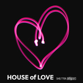 SHEL'TTER × KING STREET SOUNDS HOUSE of LOVE by Various Artists