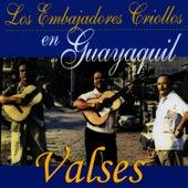 Valses en Guayaquil de Los embajadores criollos