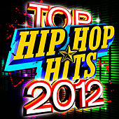 Top Hip Hop Hits 2012 by Future Hip Hop Hitmakers