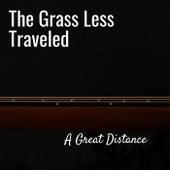 A Great Distance de The Grass Less Traveled