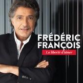 La liberté d'aimer de Frédéric François