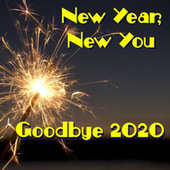 New Year, New You: Goodbye 2020 von Various Artists