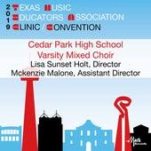 2019 Texas Music Educators Association (TMEA): Cedar Park High School Varsity Mixed Choir [Live] von Cedar Park High School Varsity Mixed Choir