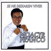 Se Me Deixarem Viver by Moacyr Franco