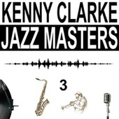 Jazz Masters, Vol. 3 von Kenny Clarke