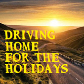 Driving Home For The Holidays by Various Artists