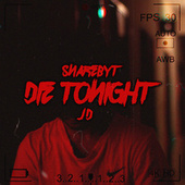 Die Tonight by SnareByt