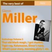 Glenn Miller Anthology, Vol. 3 (That Old Black Magic) von Glenn Miller