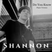 Do You Know (Piano Version) by Shannon