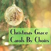 Christmas Grace Carols By Choirs de Various Artists