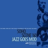 Soho Scene '60 Jazz Goes Mod de Various Artists