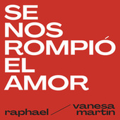 Se Nos Rompió El Amor by Raphael
