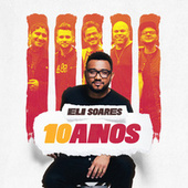 Eli Soares 10 Anos by Eli Soares