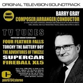 TV Tunes by Barry Gray; Composer, Arranger and Conductor de Barry Gray