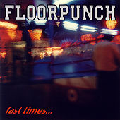 Fast Times At de Floorpunch