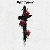 Not Today by Freddy