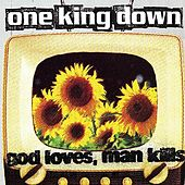 God Loves Man Kills by One King Down