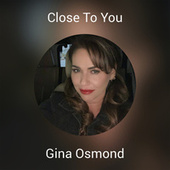 Close To You van Gina Osmond