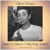 Quand tu danses / Ding-dong, sonnez (All Tracks Remastered) de Gilbert Becaud