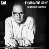 Ten Songs for you by Ennio Morricone