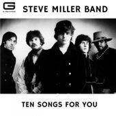 Ten Songs for you von Steve Miller Band
