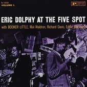 At The Five Spot, Vol. 1 (1961 - Full Album) by Eric Dolphy