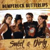 Sweet & Dirty by Dumptruck Butterlips